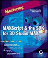 Maxscript and the Sdk for 3d Studio Max - Alexander Bicalho