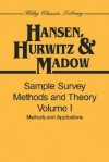 Sample Survey Methods and Theory, Methods and Applications - Morris H. Hansen, William G. Madow, William N. Hurwitz