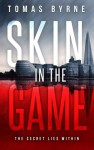 Skin in the Game - Tomas Byrne