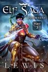 Elf Saga, Book 1: Doomsday (Part 3) - Joseph Robert Lewis