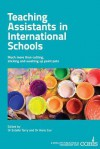 Teaching Assistants in International Schools - Estelle Tarry, Anna Cox, Colin Bell