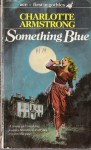 Something Blue - Charlotte Armstrong