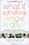 What If Someone I Know Is Gay?: Answers to Questions About What It Means to Be Gay and Lesbian - Eric Marcus