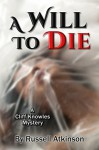 A Will to Die: A Cliff Knowles Mystery (Cliff Knowles Mysteries Book 7) - Russell Atkinson