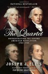 The Quartet: Orchestrating the Second American Revolution, 1783-1789 - Joseph J. Ellis