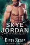 Dirty Score (Rough Riders Hockey #3) - Skye Jordan
