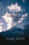 Beyond The Sky And The Earth : A Journey Into Bhutan - Jamie Zeppa