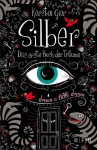 Silber - Das erste Buch der Träume: Roman - Kerstin Gier