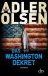 Das Washington Dekret - Jussi Adler-Olsen