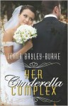 Her Cinderella Complex - Jenna Bayley-Burke
