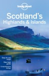 Scotland's Highlands and Islands (Lonely Planet Country & Regional Guides) - Lonely Planet, Wilson
