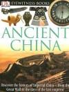 Ancient China (Eyewitness Books) - Arthur Cotterell, Laura Buller
