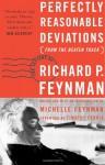 Perfectly Reasonable Deviations from the Beaten Track: Letters of Richard P. Feynman - Richard P. Feynman