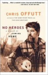 No Heroes: A Memoir of Coming Home - Chris Offutt, Elaine Shannon, Danny O. Coulson