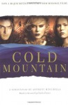Cold Mountain: A Screenplay - Anthony Minghella, Charles Frazier
