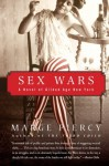 Sex Wars: A Novel of Gilded Age New York - Marge Piercy