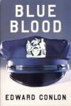 Blue Blood - Edward Conlon, Tom Stechschulte