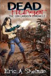 Dead Hunger II: The Gem Cardoza Chronicle - Eric A. Shelman