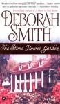 The Stone Flower Garden - Deborah Smith