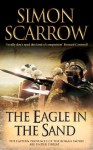 The Eagle in the Sand - Simon Scarrow