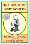 The House of Sixty Fathers - Meindert DeJong, Maurice Sendak