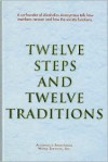Twelve Steps and Twelve Traditions - Alcoholics Anonymous
