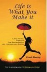 Life is What You Make It - Preeti Shenoy