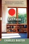 Gryphon: New and Selected Stories - Charles Baxter