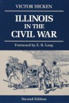 Illinois in the Civil War - Victor Hicken