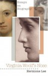 Virginia Woolf's Nose: Essays on Biography - Hermione Lee