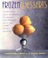 Frozen Desserts: The definitive guide to making ice creams, ices, sorbets, gelati, and other frozen delights - Caroline Liddell