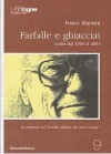 Farfalle e ghiacciai - Fosco Maraini, Marco Albino Ferrari