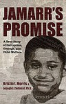 Jamarr's Promise: A True Story of Corruption, Courage, and Child Welfare - Kristin I. Morris, Joseph J. Zielinski, Ph.D.
