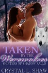 Taken by the Werewolves: Part II (Shifters of Shadow Falls) - Crystal L. Shaw