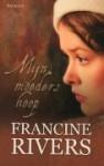 Mijn moeders hoop - Francine Rivers, Hella Willering