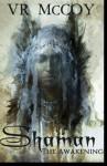 Shaman: The Awakening - V.R. McCoy