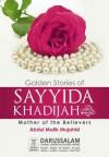 Golden Stories of Sayida Khadija (R.A) - Darussalam Publishers, Abdul Malik Mujahid