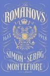 The Romanovs: 1613-1918 - Simon Sebag Montefiore