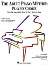 The Adult Piano Method - Play by Choice - Fred Kern