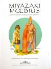 Miyazaki-Mœbius: 2 artistes dont les dessins prennent vie - Diane Valembois, Hayao Miyazaki, Mœbius