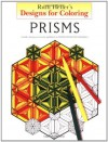 Designs for Coloring: Prisms (Designs for Coloring) - Ruth Heller