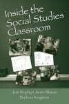 Inside the Social Studies Classroom - Brophy Jere, Janet Alleman, Barbara Knighton