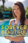 Natalia Rose's Detox Guide to Youth Regeneration: Achieving Timeless Beauty - Natalia Rose
