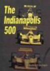 The Indianapolis 500 - Michael Dregni