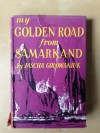 MY GOLDEN ROAD FROM SAMARKAND. Translated by Frances Hogarth-Gaute. With line drawings by Georg von Lutken. - Jascha Golowanjuk