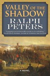 Valley of the Shadow: A Novel - Ralph Peters