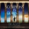 Scorpions in Corinth - J.M. Alvey