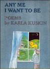 Any me I want to be: Poems - Karla Kuskin