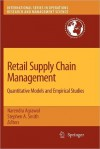 Retail Supply Chain Management: Quantitative Models and Empirical Studies - Narendra Agrawal, Stephen A. Smith
