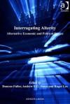 Interrogating Alterity: Alternative Economic and Political Spaces - Duncan Fuller, Andrew E.G. Jonas